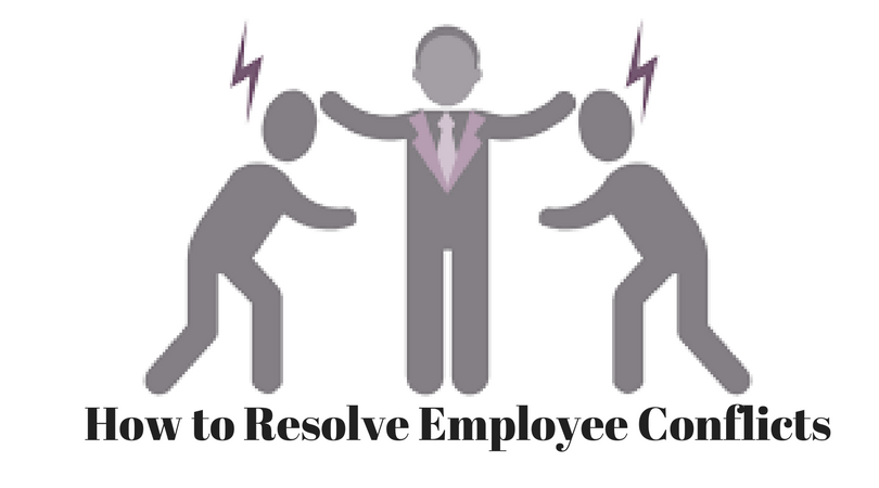 How to Resolve Employee Conflicts