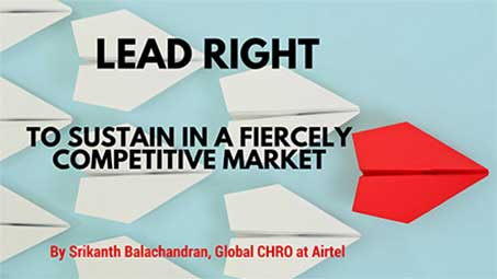 Lead Right To Sustain In a Fiercely Competitive Market