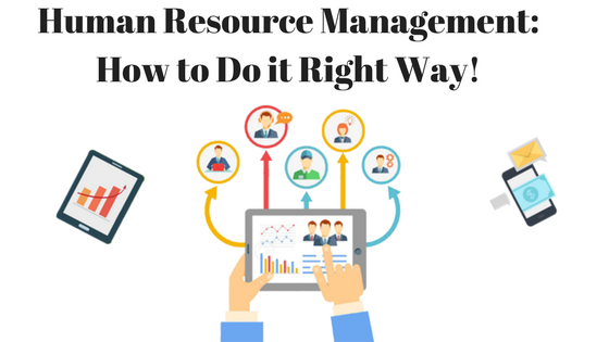 Infographic: Human Resource Management - How to Do it Right Way!